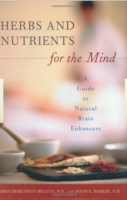 Herbs and Nutrients for the Mind: A Guide to Natural Brain Enhancers (Complementary and Alternative Medicine)