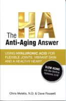 The HA Anti-Aging Answer: Using Hyaluronic Acid for Flexible Joints, Vibrant Skin and a Healthy Heart